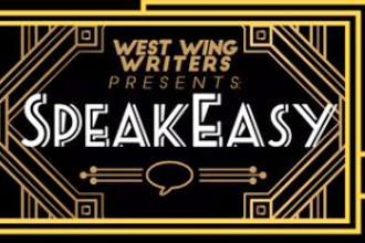 West Wing Writers Presents: SpeakEasy