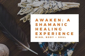 Awaken: A Shamanic Healing Experience