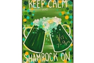 Keep Calm and Shamrock On Paint and Sip