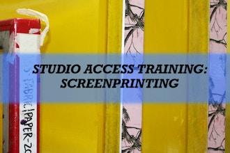 Studio Access Training: Screenprinting