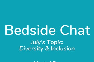 Bedside Chat – Diversity & Inclusion
