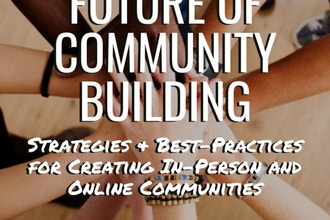 Future of Community Building