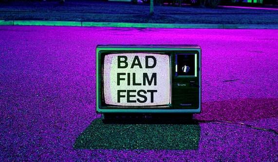 Bad Theater Fest / Bad Film Fest