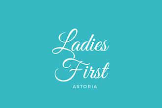 Ladies First Astoria