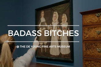 de Young Fine Arts Museum: Badass Bitches