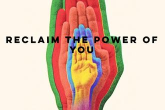 Reclaim the Power of You