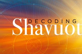 Decoding Shavuot