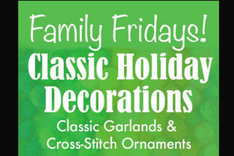 Family Fridays! Classic Garland & Cross-Stitch Ornament