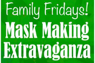 Mask Making Extravaganza