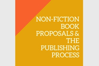 Non-Fiction Book Proposals and the Publishing Process