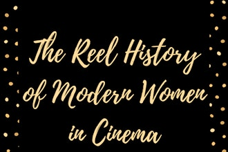 The Reel History of Modern Women in Cinema