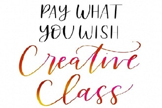 Pay What You Wish - Creative Live Online Class