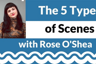 The 5 Types of Scenes w/ Rose O'Shea